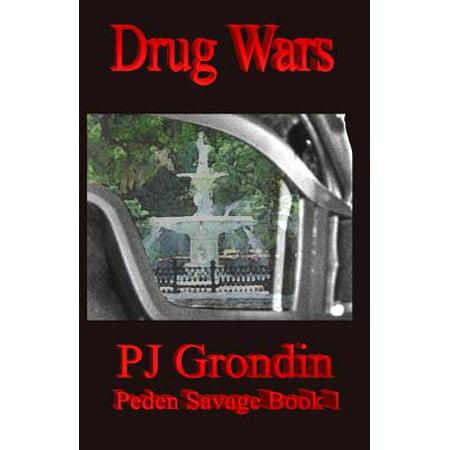 Drug Wars : Peden Savage Book 1 (Best Night The War On Drugs)