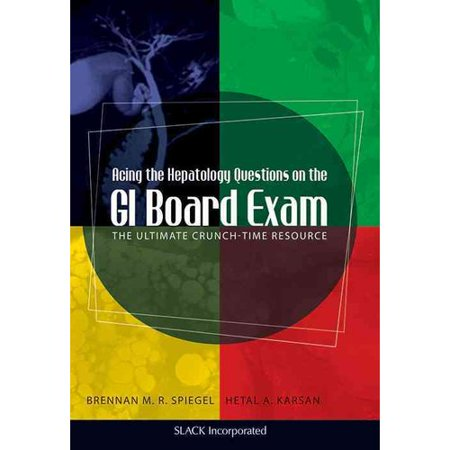 Acing The Hepatology Questions On The Gi Board Exam  The Ultimate Crunch Time Resource