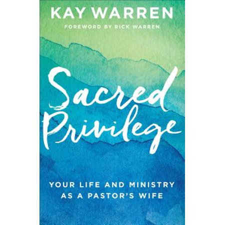 Sacred Privilege : Your Life and Ministry as a Pastor's