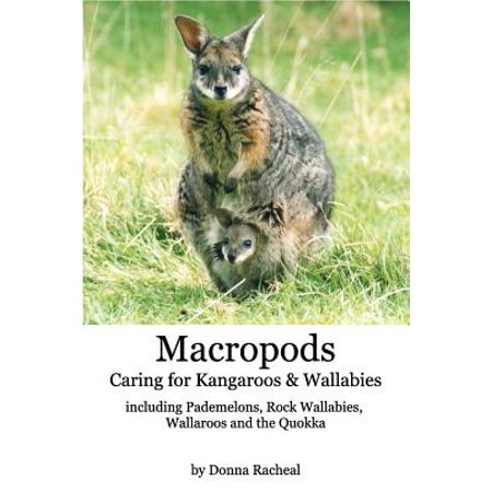 Macropods - Caring for Kangaroos and Wallabies (Macropod Animals)