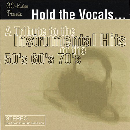 Hold The Vocals A Tribute To The Instrumental Hits   Hold The Vocals A Tribute To The Instrumental Hits  Cd