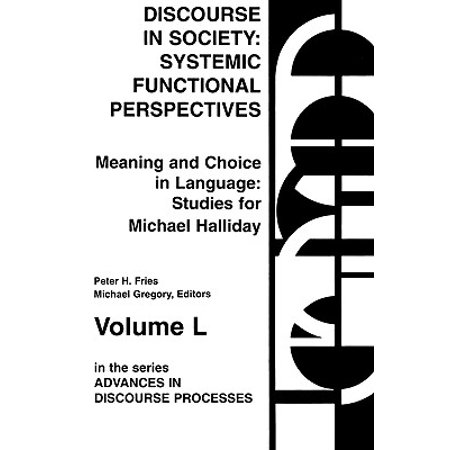 Discourse in Society : Systemic Functional Perspectives