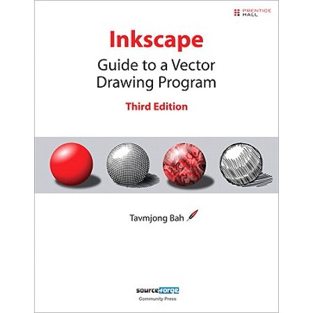 Inkscape : Guide to a Vector Drawing Program ()