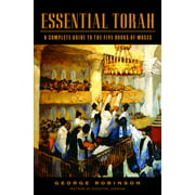 Essential Torah : A Complete Guide to the Five Books of Moses