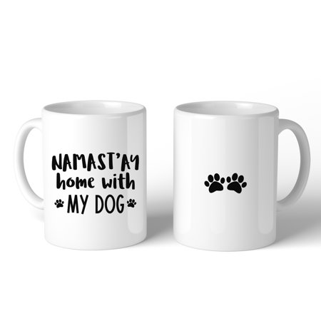 Namastay Home With My Dog 11 oz Coffee Mug Cute Gifts For Yoga Moms