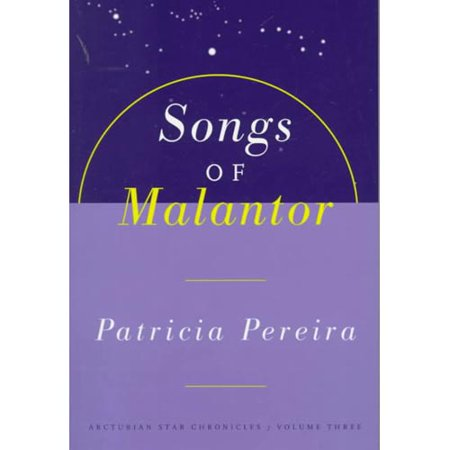 The Songs of Malantor: Intergalactic Seed Messages for the People of Planet Earth: A Manual to Aid in Understanding Matters Pertaining to Per