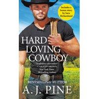 Hard Loving Cowboy : Includes a bonus novella