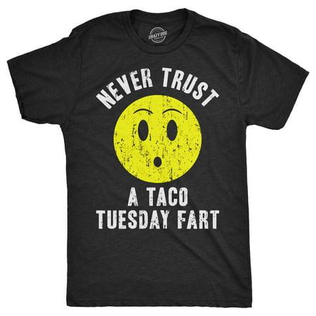 Mens Never Trust A Taco Tuesday Fart Tshirt Funny Sarcastic Cinco De Mayo Tee For Guys](Taco Dog)