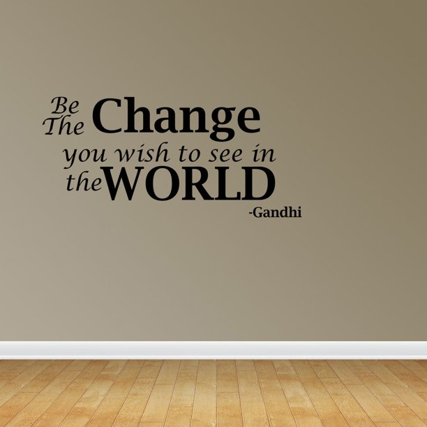 Wall Decal Quote Be The Change You Wish To See In The World Gandhi Vinyl Sticker Home Decor Pc452 Walmart Com Walmart Com