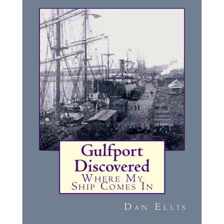 Gulfport Discovered  Where My Ship Comes In