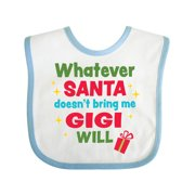 Christmas Whatever Santa Doesn't Bring Me Gigi Will Baby Bib