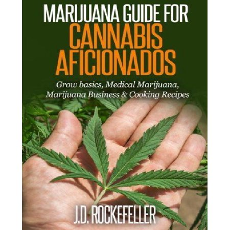 Marijuana Guide For Cannabis Aficionados  Grow Basics  Medical Marijuana  Marijuana Business   Cooking Recipes