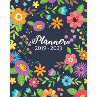 """2019-2023 Planner: Monthly Schedule Organizer, 60 Months Calendar Planner Agenda with Holidays 8"""" X 10"""" Cute Colorful Flowers Cover (Paperback)"""