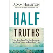Half Truths: Half Truths: God Helps Those Who Help Themselves and Other Things the Bible Doesn't Say (Other)