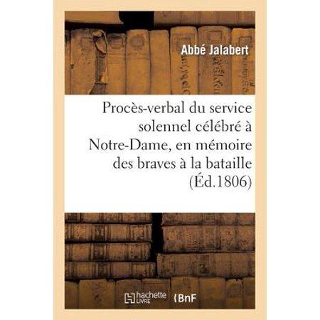 Proc�s-Verbal Du Service Solennel C�l�br� � Notre-Dame, En M�moire Des Braves Morts
