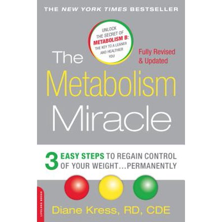 The Metabolism Miracle, Revised Edition : 3 Easy Steps to Regain Control of Your Weight . . . (Easy Steps To Lose Weight In 2 Weeks)