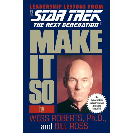 Make It So: Leadership Lessons from Star Trek: The Next (Best Star Trek Next Generation Novels)