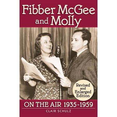 Fibber McGee and Molly: On the Air 1935-1959 Revised and Enlarged Edition by