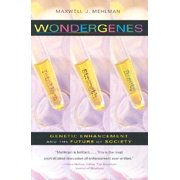 Wondergenes : Genetic Enhancement and the Future of Society