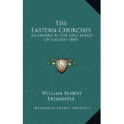 The Eastern Churches : An Address to the Lord Bishop of Lincoln (1840)