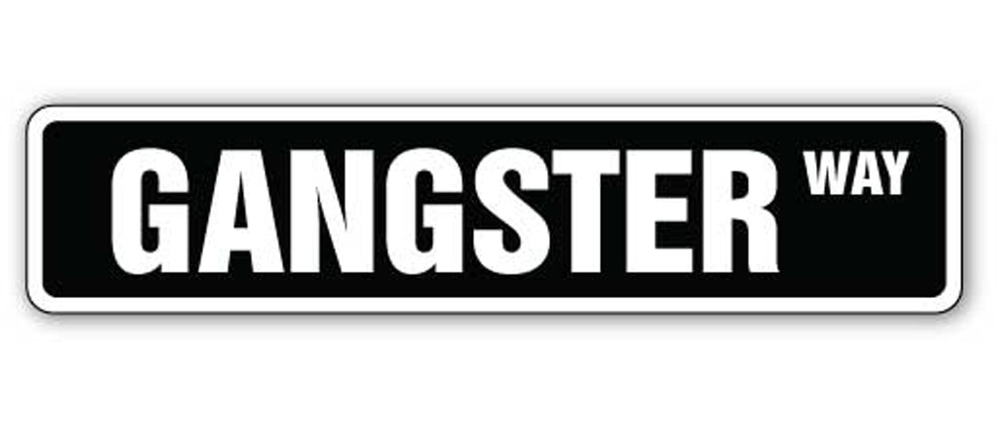 "18/"" Wide Indoor//Outdoor GANGSTER Street Sign mob mobster mafia gangsta thug"
