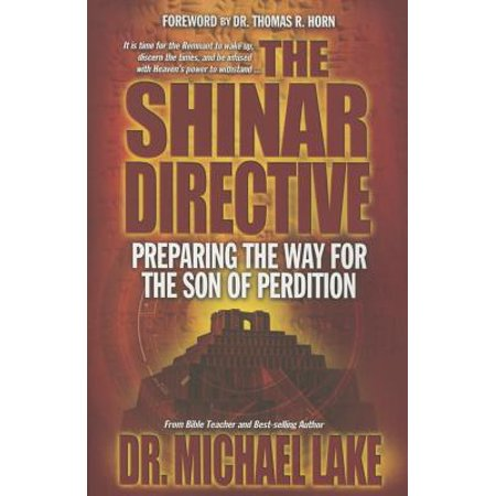 The Shinar Directive : Preparing the Way for the Son of Perdition's
