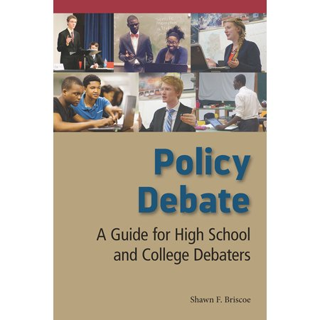 Policy Debate : A Guide for High School and College
