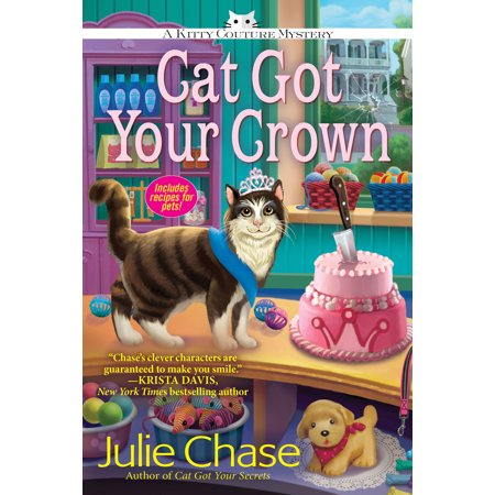 Cat Got Your Crown : A Kitty Couture Mystery (The Cat The Crow And The Crown)