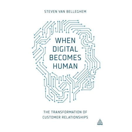 When Digital Becomes Human  The Transformation Of Customer Relationships
