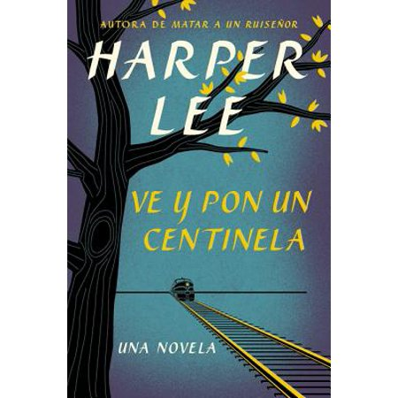 Ve Y Pon Un Centinela (Go Set a Watchman - Spanish