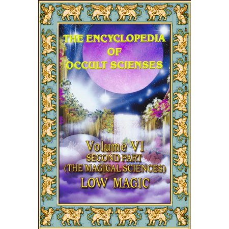 Encyclopedia of Occult Scienses vol.VI Second Part (The Magical Sciences) Low Magic - eBook](Occult Meaning Of Halloween)