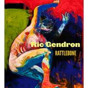 Ric Gendron : Rattlebone