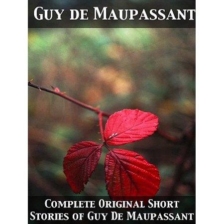 Complete Original Short Stories of Guy De Maupassant -