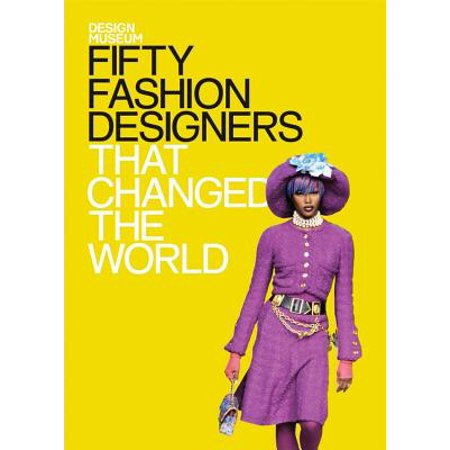 Design Museum: Fifty Fashion Designers That Changed the (Best Fashion Designer In The World)