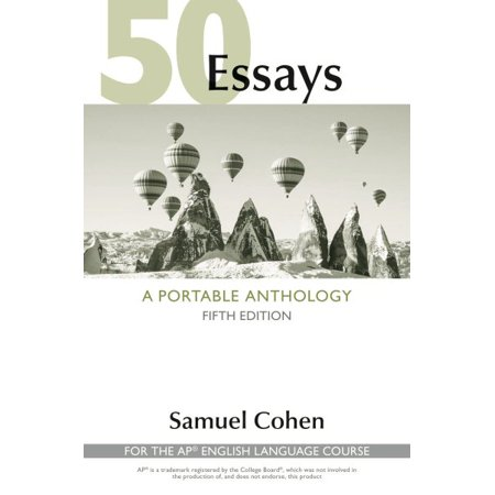 50 Essays: A Portable Anthology (High School Edition) : For the Ap(r) English Language (50 Essays A Portable Anthology 4th Edition Ebook)
