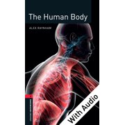 The Human Body - With Audio Level 3 Factfiles Oxford Bookworms Library - eBook