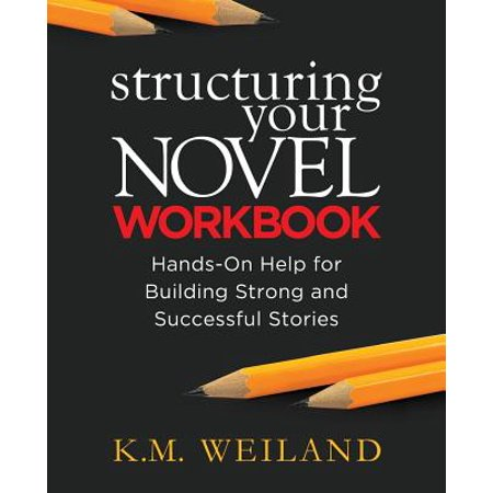 Story Building (Structuring Your Novel Workbook : Hands-On Help for Building Strong and Successful)