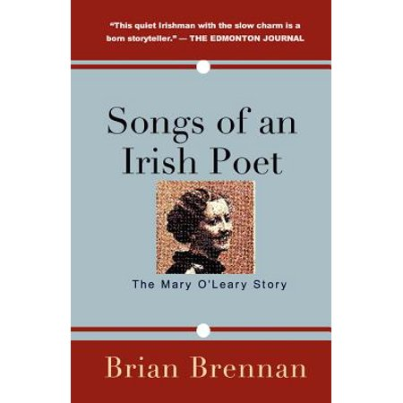 Songs of an Irish Poet: The Mary O'Leary Story by