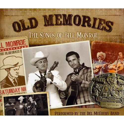 Old Memories: The Songs Of Bill Monroe