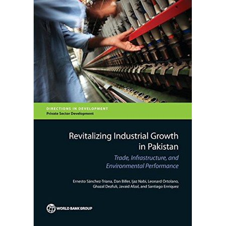 Revitalizing Industrial Growth In Pakistan  Trade  Infrastructure  And Environmental Performance