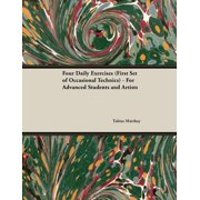 Four Daily Exercises (First Set of Occasional Technics) - For Advanced Students and Artists
