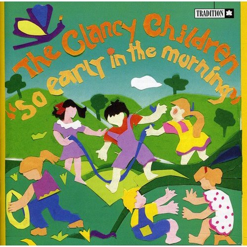 So Early in the Morning: Irish Children's Songs, Rhymes & Games
