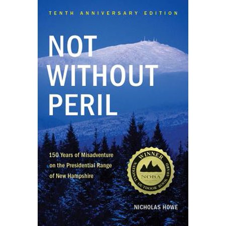 Not without peril : 150 years of misadventure on the presidential range of new hampshire: - New Range