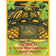 The Tale of a Turtle Who Learned a Good Lesson (Paperback)