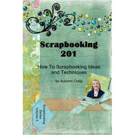 Scrapbooking 201 How-to Scrapbooking Ideas and Techniques - eBook (Scrapbooking Halloween Ideas)