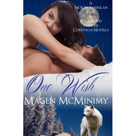One Wish: A North American Pack & Half-Blood Princess Christmas - eBook ()
