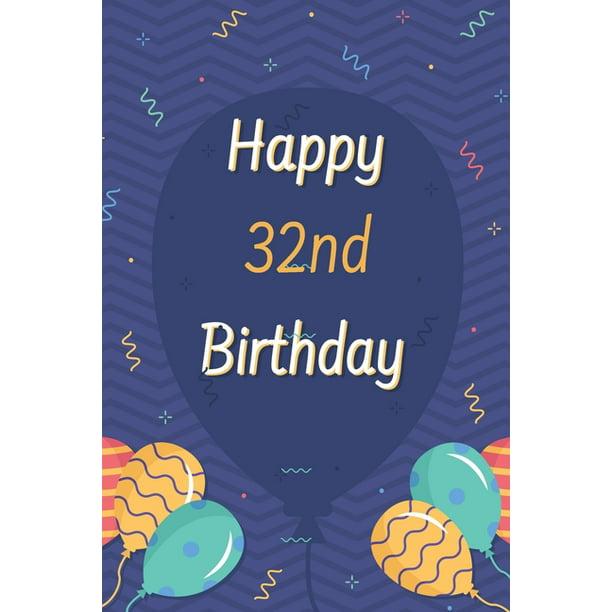 Happy 32nd Birthday: 32nd Birthday Gift / Journal