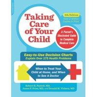 Taking Care of Your Child, Ninth Edition : A Parent's Illustrated Guide to Complete Medical Care