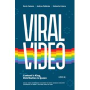 Viral Video. Content is king, distribution is queen. Social video advertising: discover the most advanced industry techniques to make a Youtube video go viral - eBook