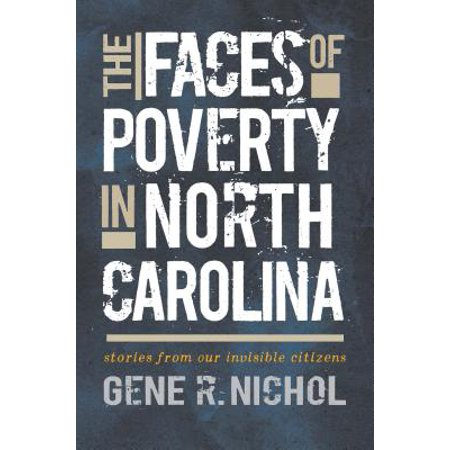 The Faces of Poverty in North Carolina : Stories from Our Invisible Citizens (North Face Brillen)